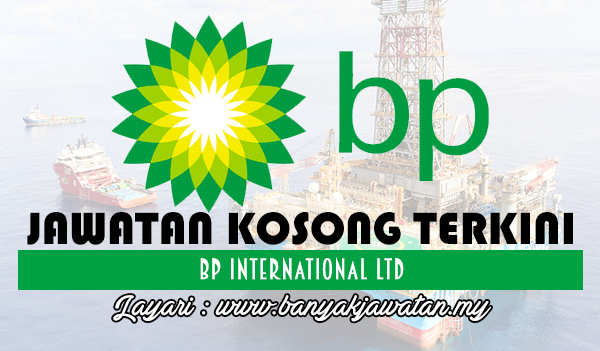 Jawatan Kosong 2017 di BP International Ltd www.banyakjawatan.my