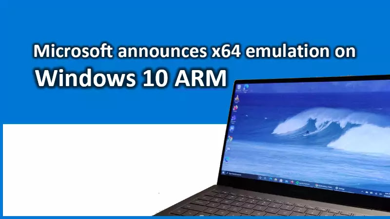 Microsoft announces support for x64 emulation on Windows 10 on ARM