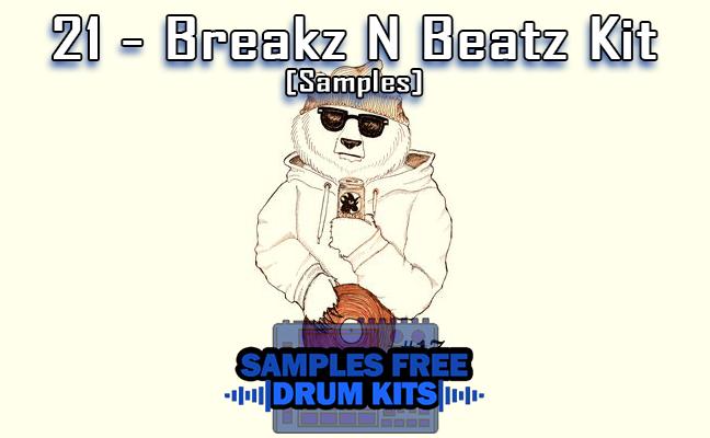 21 - Breakz N Beatz Kit [Samples] Download Grátis