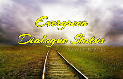 Best Evergreen Dialogues Status In Hindi, Evergreen Dialogue Status