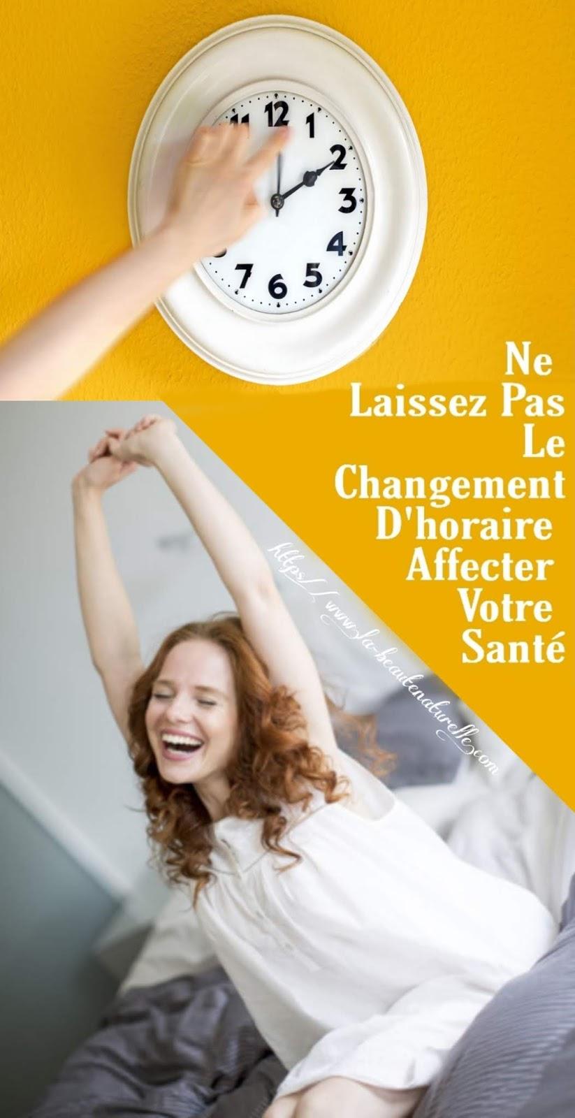 Ne Laissez Pas Le Changement D'horaire Affecter Votre Santé