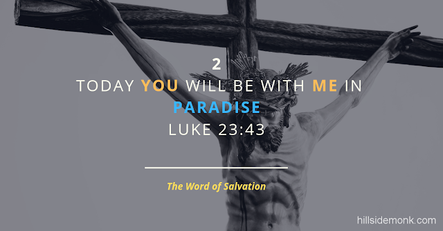 Jesus Last Words On The Cross-2 The Word Of Salvation