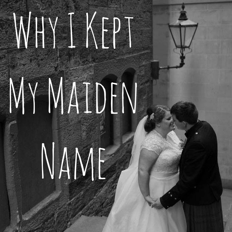 Why I Kept My Maiden Name.