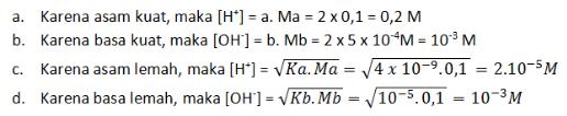 Hitunglah konsentrasi ion H+ dan ion OH– dalam