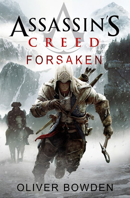"REVIEW: ""Assassin's Creed: Forsaken"" (Book 5) by Oliver Bowden"