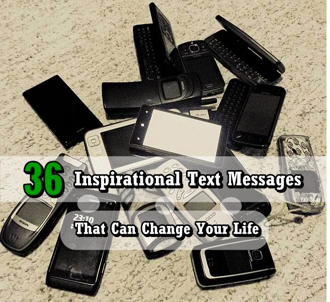 36 Inspirational text message that can Change Your Life