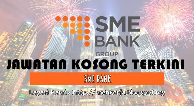 Jawatan Kosong Terkini 2016 di SME Bank