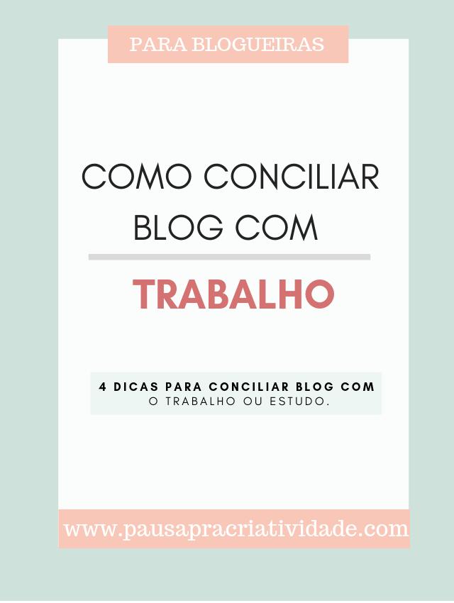 4 dicas sobre como conciliar blog com trabalho