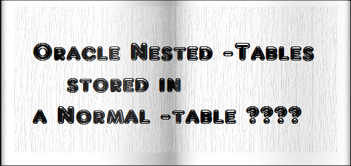 How Nested Tables can be stored and retrieved in a Normal