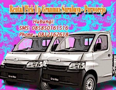 Rental Pick Up Granmax Surabaya - Purworejo
