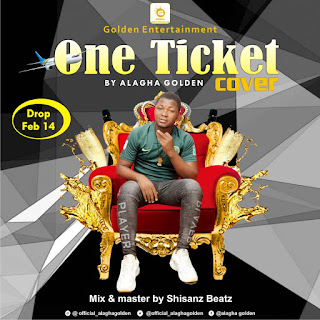 [Music] Alagha Golden - One Ticket Cover