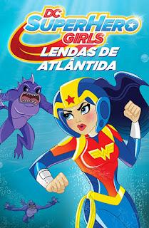 DC Super Hero Girls: Lendas de Atlântida - HDRip Dual Áudio