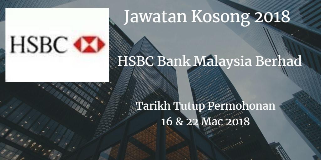 Jawatan Kosong HSBC Bank Malaysia Berhad 16 & 22 Mac 2018