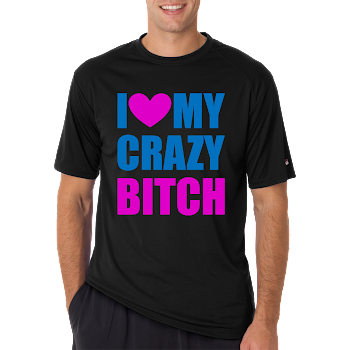 Crazy Bitch Shirts Now for Sale (Women's Matching Shirts Too)