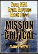 MISSION CRITICAL - (Navy SEAL Grant Stevens - Black Ops 1)