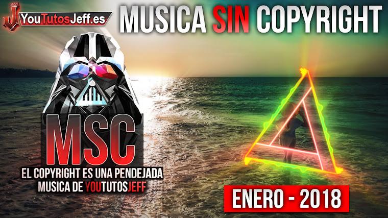 Música sin copyright | Enero - 2018 | ElCopyrightEsUnaPendejada