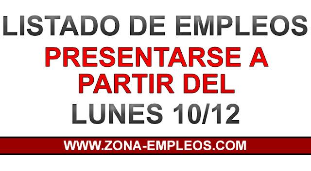 LISTA DE EMPLEOS PARA PRESENTARSE A PARTIR DEL 10/12