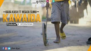 Baba Kash Ft. Msaga Sumu - Kawaida