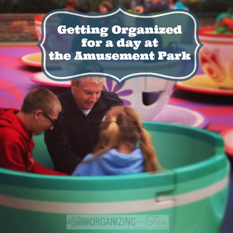 Perfectly Organized What Organizing Made Fun: Summer Organizing: Heading To The Amusement Park
