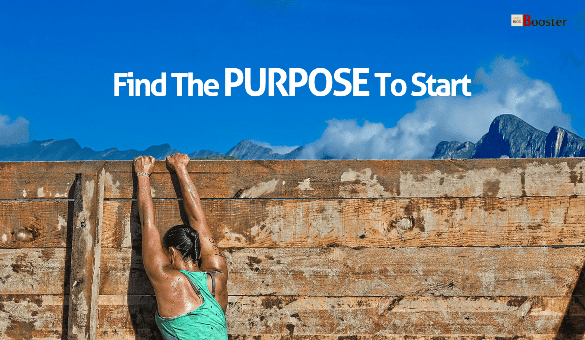 Find The PURPOSE To Start
