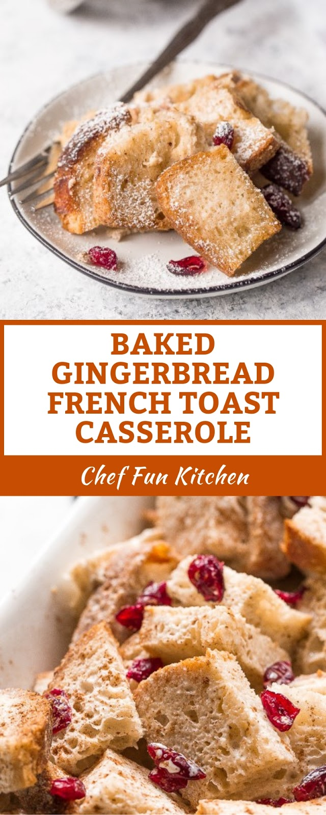 BAKED GINGERBREAD FRENCH TOAST CASSEROLE