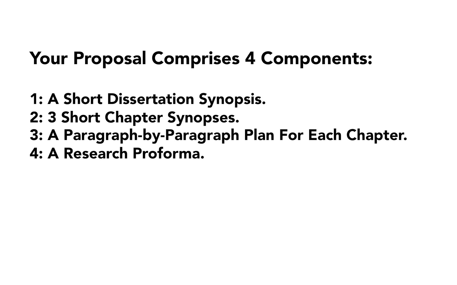 dissertation proposal components Suggested components for thesis/dissertation proposal the components of your thesis proposal may differ based on the type of your research (eg, an original empirical study vs an in-depth review paper quantitative research also differs form.