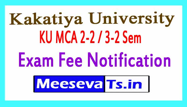 Kakatiya University KU MCA Exam Fee Notification