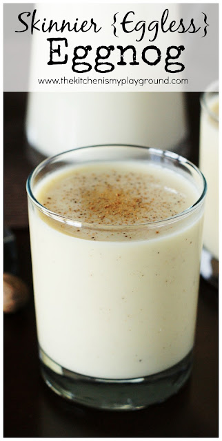 Skinnier {Eggless} Eggnog ~ make your own easy eggless eggnog at home!   www.thekitchenismyplayground.com