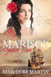 NOW ON SALE AT $0.99! | Marisol ~ Spanish Rose (Charleston Brides Book 1) by Elva Cobb Martin