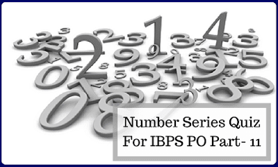 Number Series Quiz For IBPS PO Part- 11