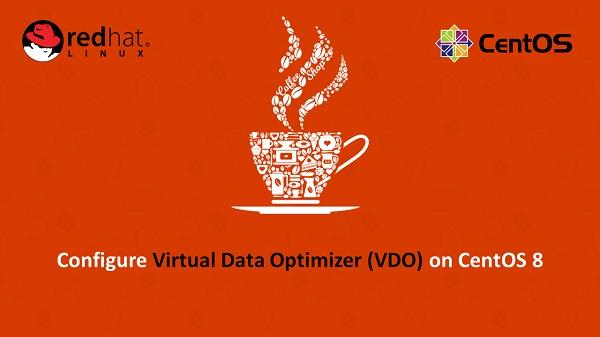 Configure Virtual Data Optimizer (VDO) on CentOS 8