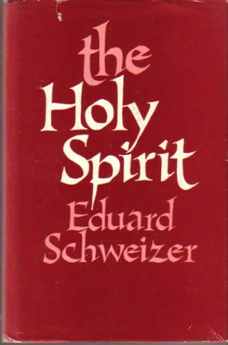 Eduard Schweizer-The Holy Spirit-
