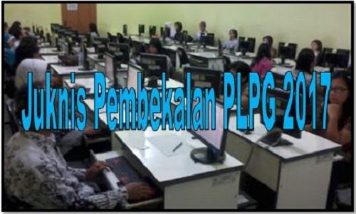 Download Juknis Pembekalan PLPG 2017