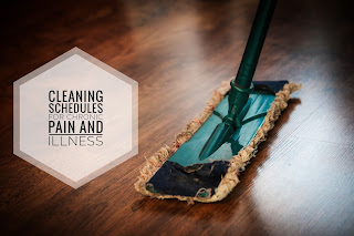 Cleaning Schedules for Chronic Pain and Illness