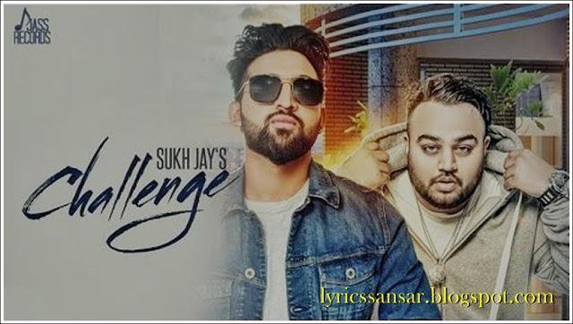 Challenge Lyrics : Sukh Jay Feat. Deep Jandu