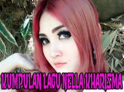 Download Kumpulan Lagu Nella Kharisma Mp3 Terbaru 2017