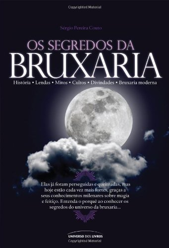 Os Segredos da Bruxaria - Sérgio Pereira Couto