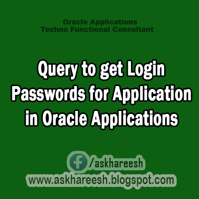 Query to get Login Passwords for Application in Oracle Applications, AskHareesh blog for Oracle Apps