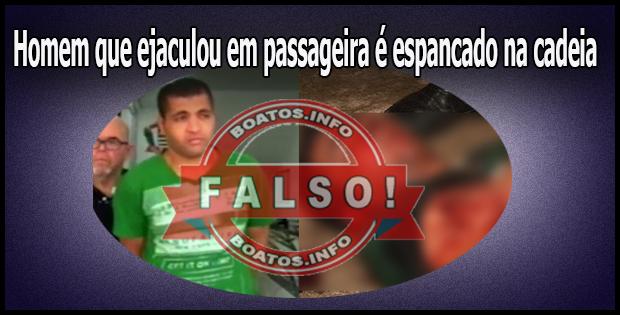 Homem que ejaculou em passageira é espancado na cadeia - Falso