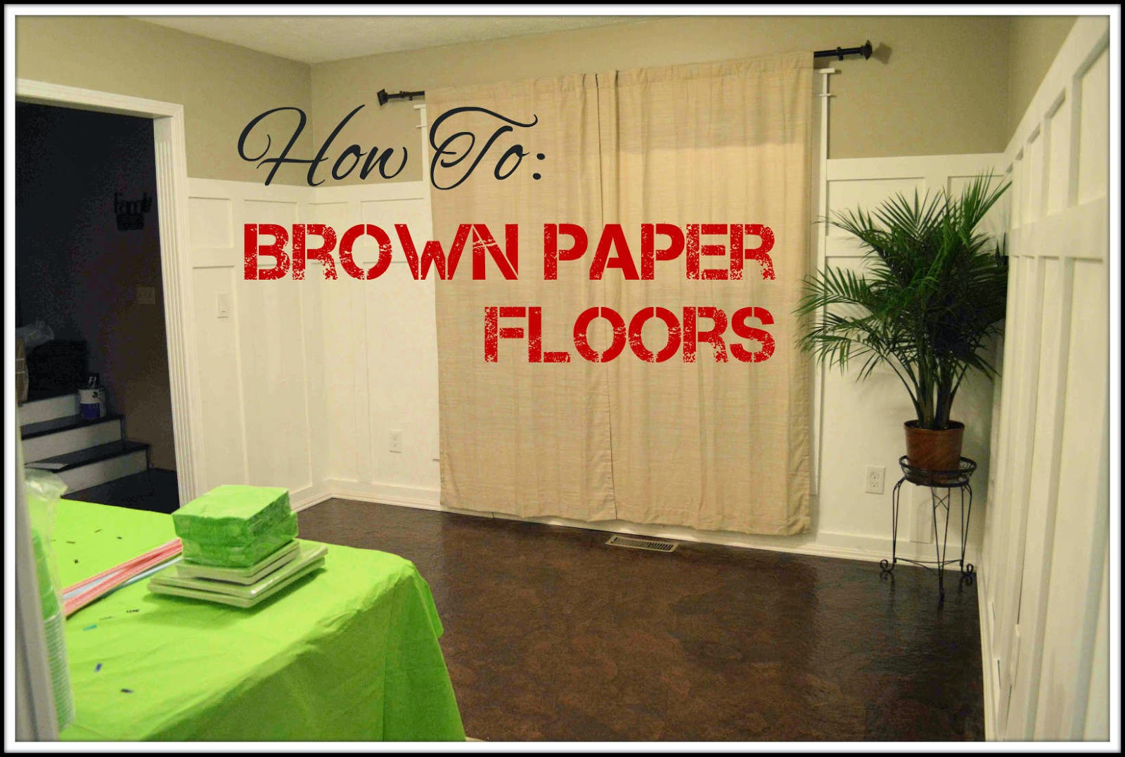 DIY Brown Paper Floor - Part 2
