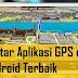 Aplikasi GPS Android Terakurat Yang Paling Bagus