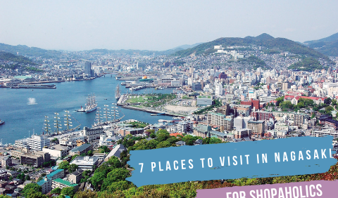 7 Places To Visit In Nagasaki For Shopaholics