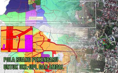 Pola Ruang Pekanbaru untuk UKL-UPL AMDAL, Laporan Pemantauan Lingkungan – Laporan Pelaksanaan UKL UPL / RKL RPL – Laporan Monitoring UKL UPL / RKL RPL