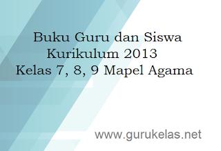 Buku Guru dan Siswa Kurikulum 2013 Kelas 7, 8, 9 Mapel Agama
