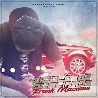 Frank Macamo - Gigolô de Qualidade