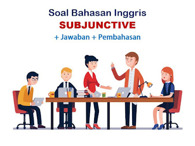 contoh soal subjunctive (wish, as if, if only, would rather) beserta jawaban