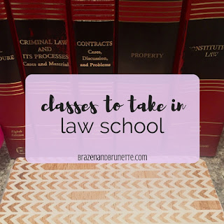 Registering up for 2L classes. classes to take in law school. what classes should I take in law school. top law school classes. law school classes to prepare you for being a lawyer. law school classes to prepare you for taking the bar. | brazenandbrunette.com