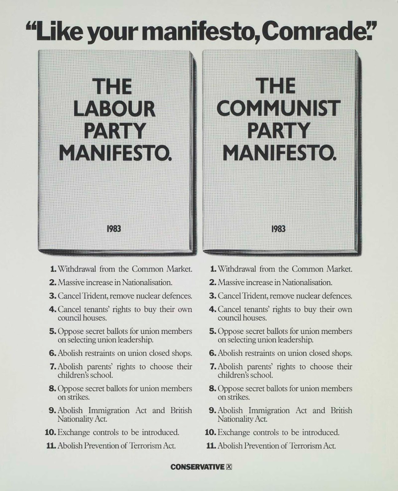 A poster for the British Conservative Party from the 1983 General Election. It compares the Labour Party Manifesto to the Communist Party Manifesto, with the caption 'Like your manifesto, Comrade'. 1983.