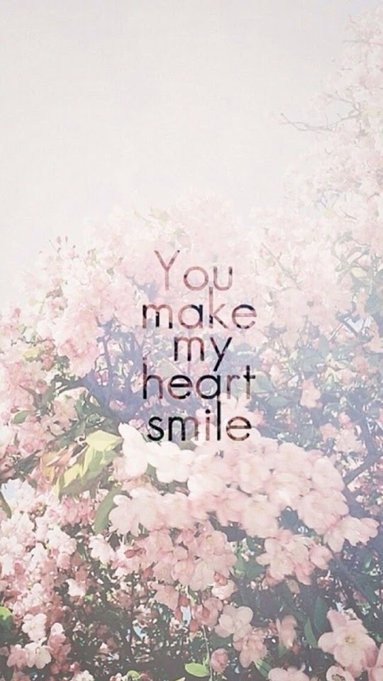 You Make My Heart Smile   Galaxy Note HD Wallpaper