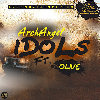 ArchAngel Ft Olive - Idols Mp3